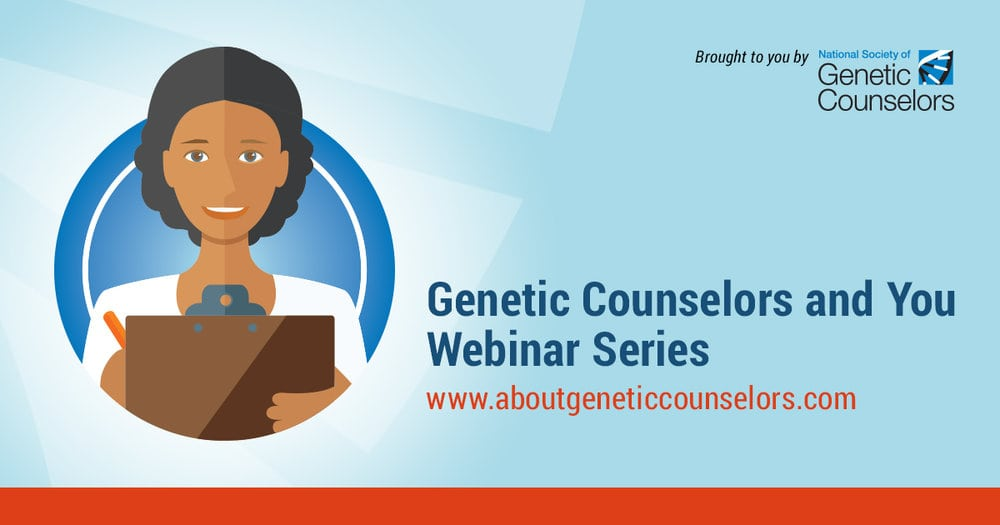 Genetic Counselors and You Webinar Series: Direct-to-Consumer Genetic Tests