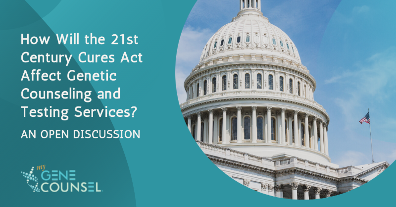 How Will the 21st Century Cures Act Affect Genetic Counseling and Testing Services?